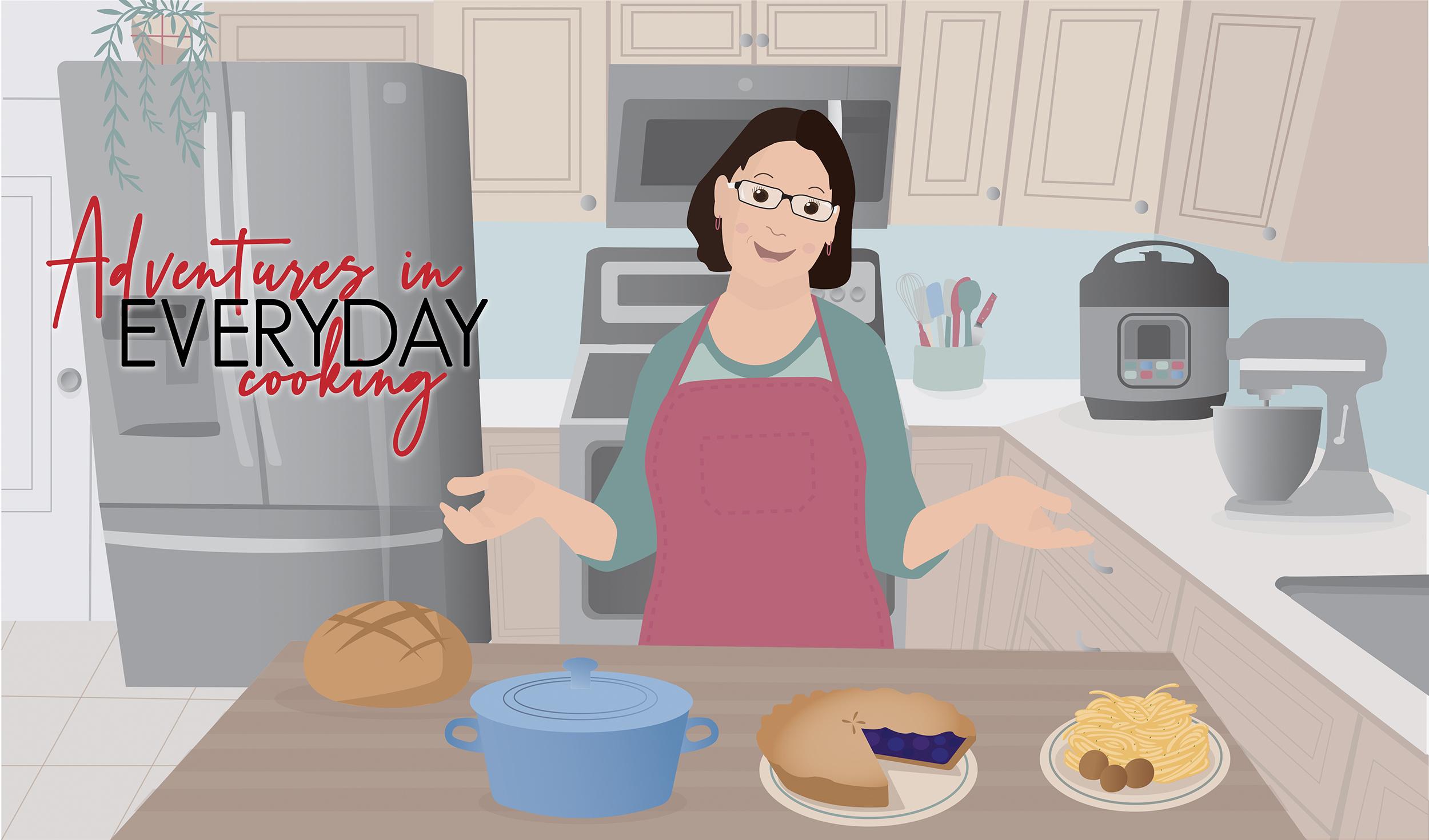 Adventures in Everyday Cooking